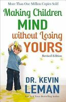 Making Children Mind Without Losing Yours (Paperback or Softback)