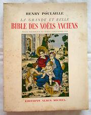 Henry Poulaille - La Grande et Belle Bible des Noëls Anciens - Albin Michel 1951