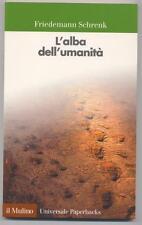 L' alba dell' umanità - Friedemann Schrenk