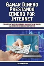 Ganar Dinero Prestando Dinero Por Internet : Diversifica Tus Inversiones con...