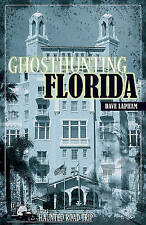Ghosthunting Florida (America's Haunted Road Trip) by Lapham, Dave, NEW Book, FR