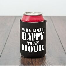 Why Limit Happy/Beer Can Cooler/Drinking theme can sleeve/Beer lover/Funny gift