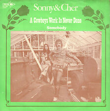 "SONNY & CHER – A Cowboys Work Is Never Done (1972 VINYL SINGLE 7"" DUTCH PS)"
