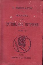 Médecine ! Manuel de pathologie interne Tome 3 ! 1900 ! Masson éditeur ! CB10 !