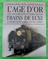trains de légende atlas l'âge d'or des locomotives et de trains de luxe
