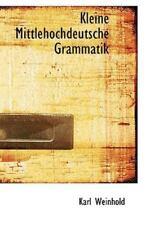 Kleine Mittlehochdeutsche Grammatik: By Karl Weinhold