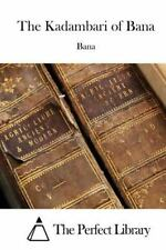 The Kadambari of Bana by Bana (2015, Paperback)