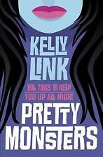 Pretty Monsters: Tall Tales To Keep You Up All Night, Kelly Link | Paperback Boo