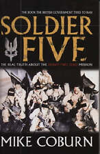 Soldier Five: The Real Truth About  the Bravo Two Zero Mission by Mike Coburn...