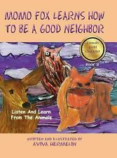 Momo Fox Learns How to Be a Good Neighbor : Book 3 in the Animals Build...