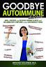 Goldner M D Brooke-Goodbye Autoimmune Disease (US IMPORT) BOOK NEW