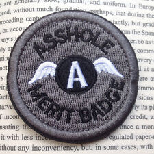 ASS HOLE MERIT BADGE MORALE 3D U.S. EMBROIDERED TACTICAL MILITARY HOOK PATCH *01