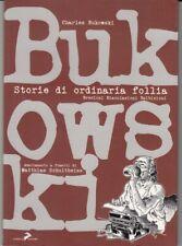 C.BUKOWSKI fumetti SCHULTHEISS: STORIE DI ORDINARIA FOLLIA Coniglio Editore 2005