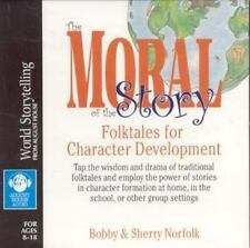 The Moral of the Story : Folktales for Character Development by Bobby Norfolk an
