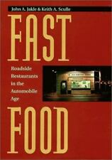 Fast Food: Roadside Restaurants in the Automobile Age (The Road and American Cul