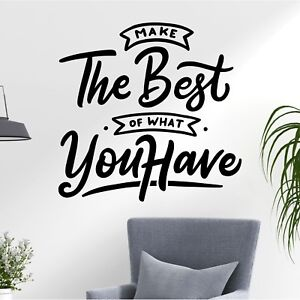 Make The Best Of What You Have Positive Quote Decal Wall Art Stickers Home UK
