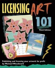Licensing Art 101: Publishing and Licensing Artwork for Profit (Licensing Art