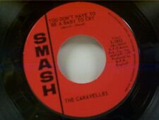 "CARAVELLES ""YOU DON'T HAVE TO BE A BABY TO CRY / THE LAST ONE TO KNOW"" 45 NM"