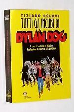Tutti gli incubi di Dylan Dog - tiziano sclavi