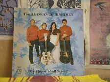 ALASKAN JOURNEYMEN, MY HOUSE SHALL STAND - PRIVATE PRESS LP BG-26-LPS