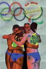 II: Brasil Pelada II : A Visual Guide to the Rio Olympics and Paralympics...