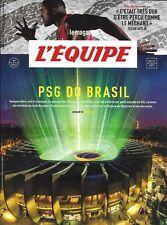L'EQUIPE MAGAZINE n°1847 09/12/2017  PSG do Brasil_Neymar_Nene_Gaitlin_Gauchos