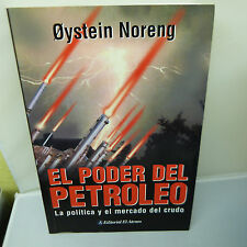 NICKEL STORE: EL PODER DEL PETROLEO by OYSTEIN NORENG, SOFTCOVER (B37)
