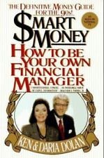 Smart Money : How to Be Your Own Financial Manager by Ken Dolan (1990, Paperback