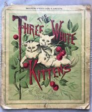 Vintage The Three White Kittens ~ Mounted on Linen McLoughlin Bros RARE 1st Ed.