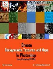 Create Backgrounds, Textures, and Maps in Photoshop - Using Photoshop CC 2014, G