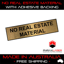 NO REAL ESTATE MATERIAL - GOLD SIGN - LABEL - PLAQUE w/ Adhesive 80mm x 20mm