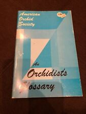 The American Orchid Society Guide to Orchids and their Culture PB Glossary 1974