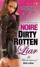 Misadventures of Mink Larue: Dirty Rotten Liar by Noire (2015, Paperback)