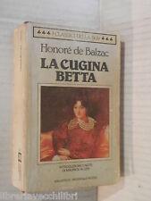 LA CUGINA BETTA Honore de Balzac Maurice Allem Ugo Dettore Rizzoli 1989 romanzo