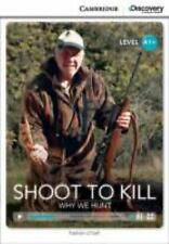 SHOOT TO KILL: WHY WE HUNT HIGH BEGINNING BOOK WITH ONLINE ACCESS by...