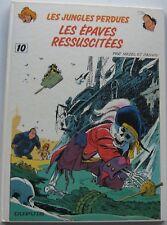 LES JUNGLES PERDUES LES EPAVES RESSUSCITEES N°10 EO 1987 DUPUIS ETAT NEUF