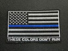 THIN BLUE LINE POLICE AMERICAN USA FLAG EMBROIDERED PATCH THESE COLORS DON'T RUN