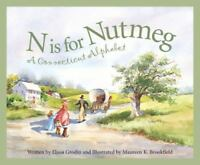 N Is For Nutmeg: A Connecticut Alphabet . (Discover America State By State. Alp