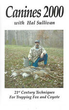 Canines 2000 by Hal Sullivan (DVD) Coyote & Fox Trapping Video