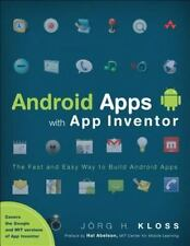 Android Apps with App Inventor : The Fast and Easy Way to Build Android Apps...