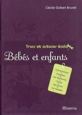 Trucs et astuces écolo Bébés et enfants - Cécile Guibert Brussel - Minerva