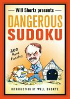 Will Shortz Presents Dangerous Sudoku : 200 Hard Puzzles, Paperback by Shortz...