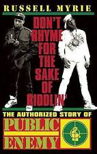 USED (GD) Don't Rhyme for the Sake of Riddlin': The Authorized Story of Public E