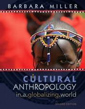 Cultural Anthropology in a Globalizing World.Barbara Miller 2ND edition