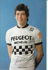 FREDERIC BRUN cyclisme card carte Equipe Cycling Ciclismo PEUGEOT 84