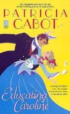 Educating Caroline (Sonnet Books) by Cabot, Patricia