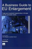 A Business Guide to EU Enlargement: Trade and Investment Opportunities in Europe