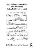 Unravelling Sustainability and Resilience in the Built Environment by Garcia, Em