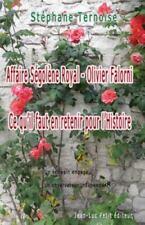 Affaire Segolene Royal - Olivier Falorni Ce Qu'il Faut en Retenir Pour...