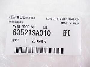 Genuine OEM Subaru 63521SA010 Driver Side Roof Weatherstrip Seal 03-08 Forester